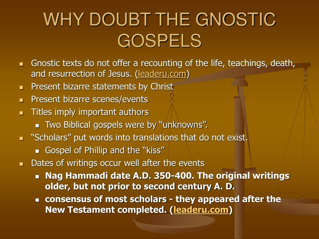 WHY DOUBT THE GNOSTIC GOSPELS
