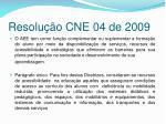 resolu o cne 04 de 2009