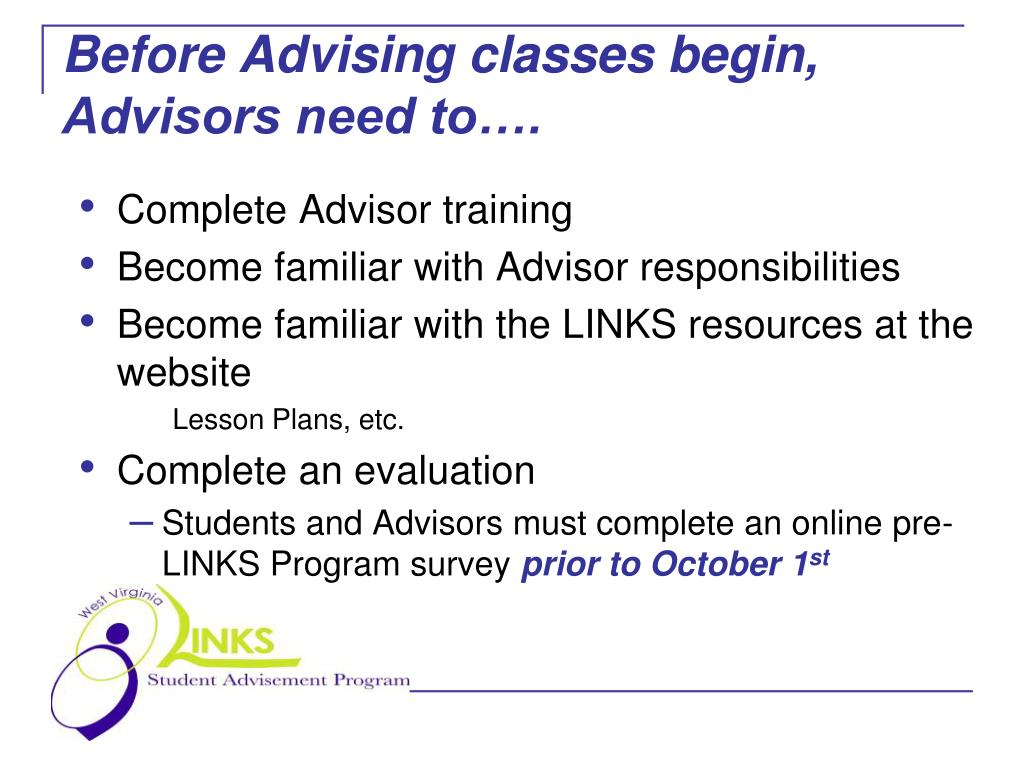 Before Advising classes begin, Advisors need to….