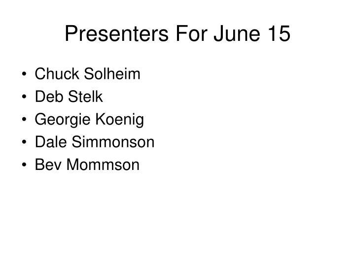 Presenters for june 15