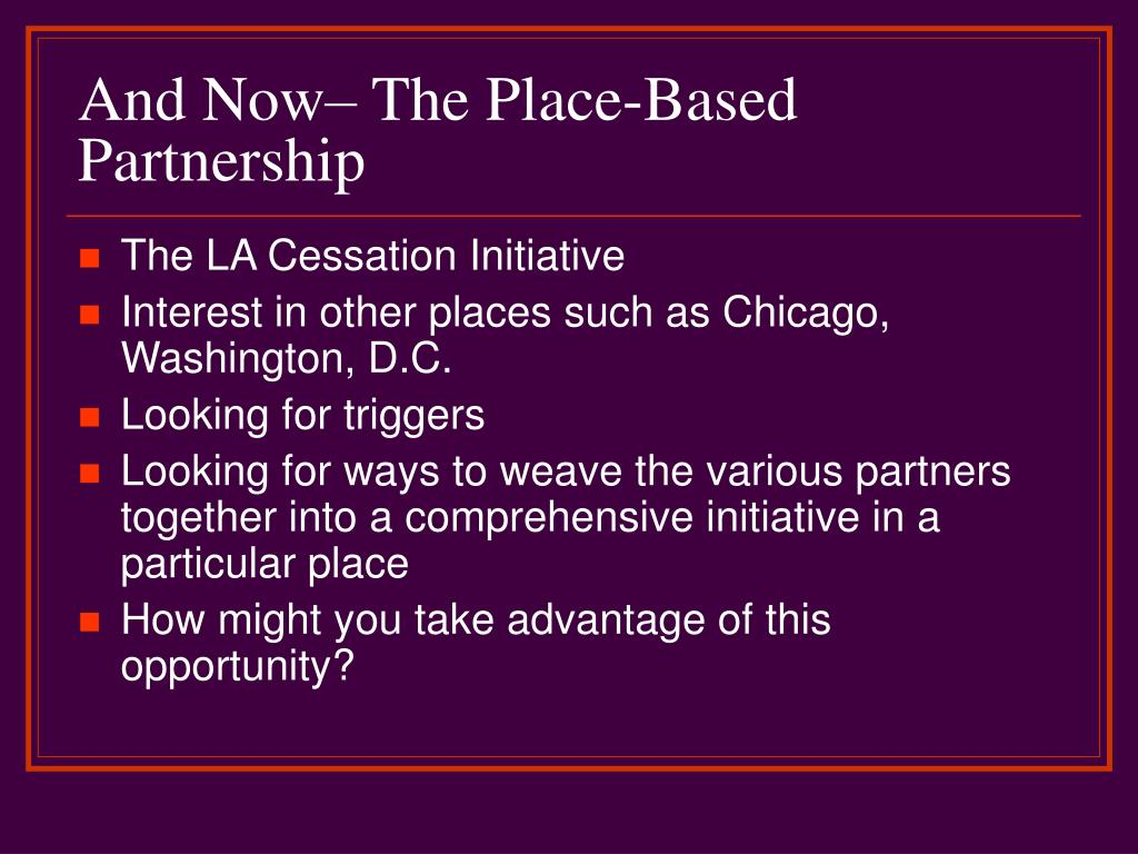And Now– The Place-Based Partnership