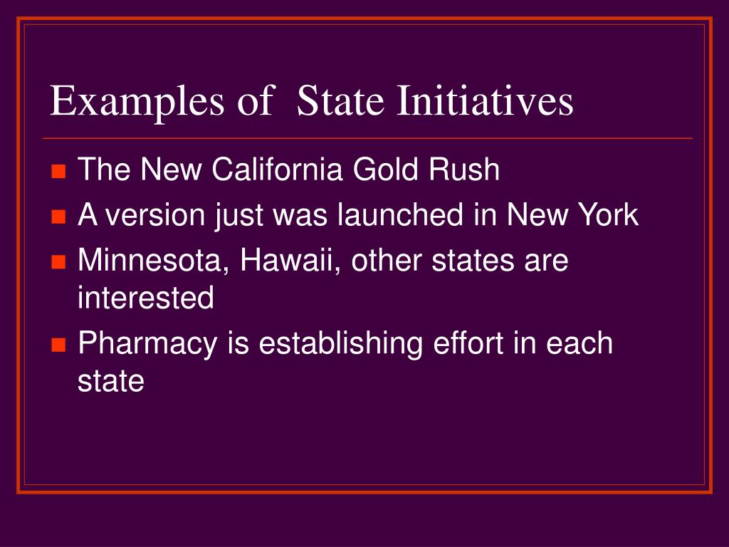 Examples of  State Initiatives