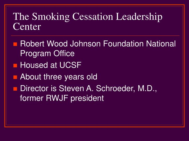The smoking cessation leadership center