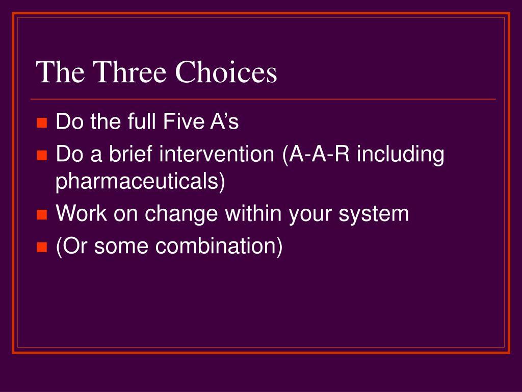 The Three Choices