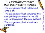 1 assignments that may use present tenses
