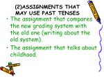 2 assignments that may use past tenses