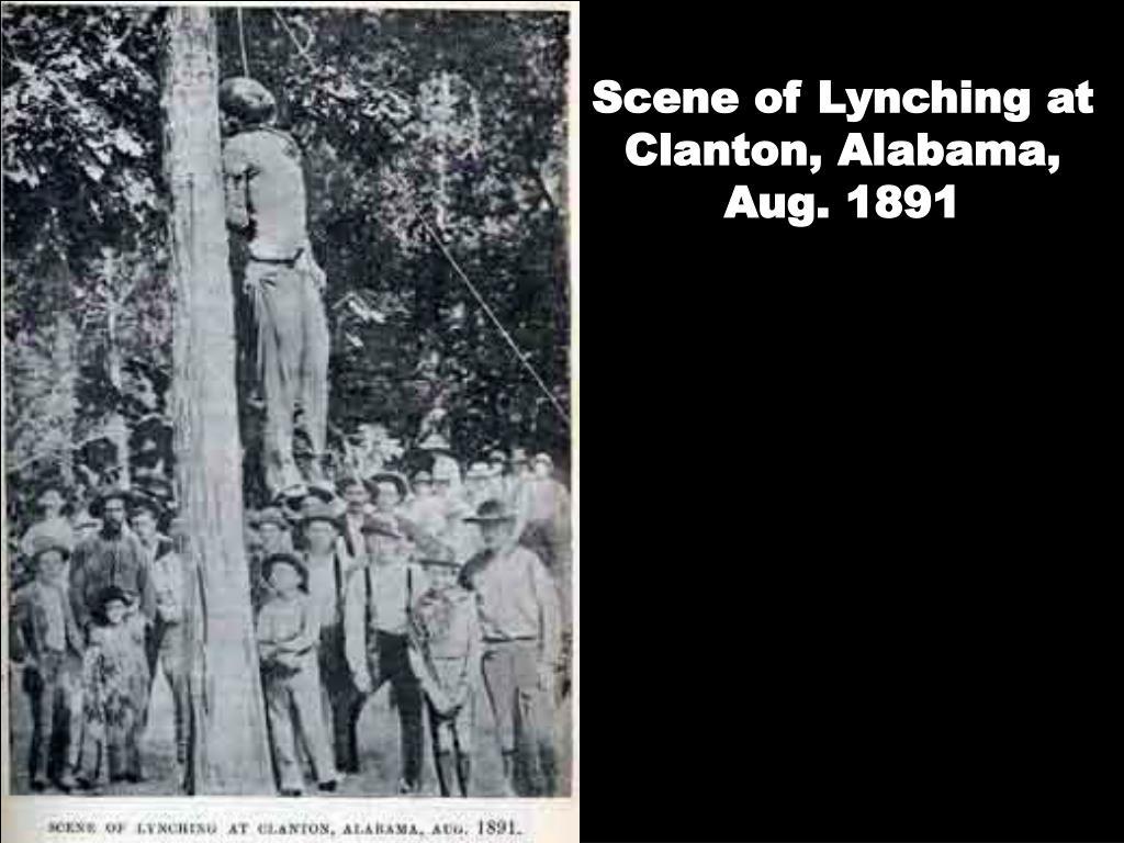 Scene of Lynching at Clanton, Alabama, Aug. 1891