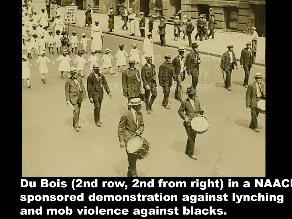 Du Bois (2nd row, 2nd from right) in a NAACP sponsored demonstration against lynching and mob violence against blacks.