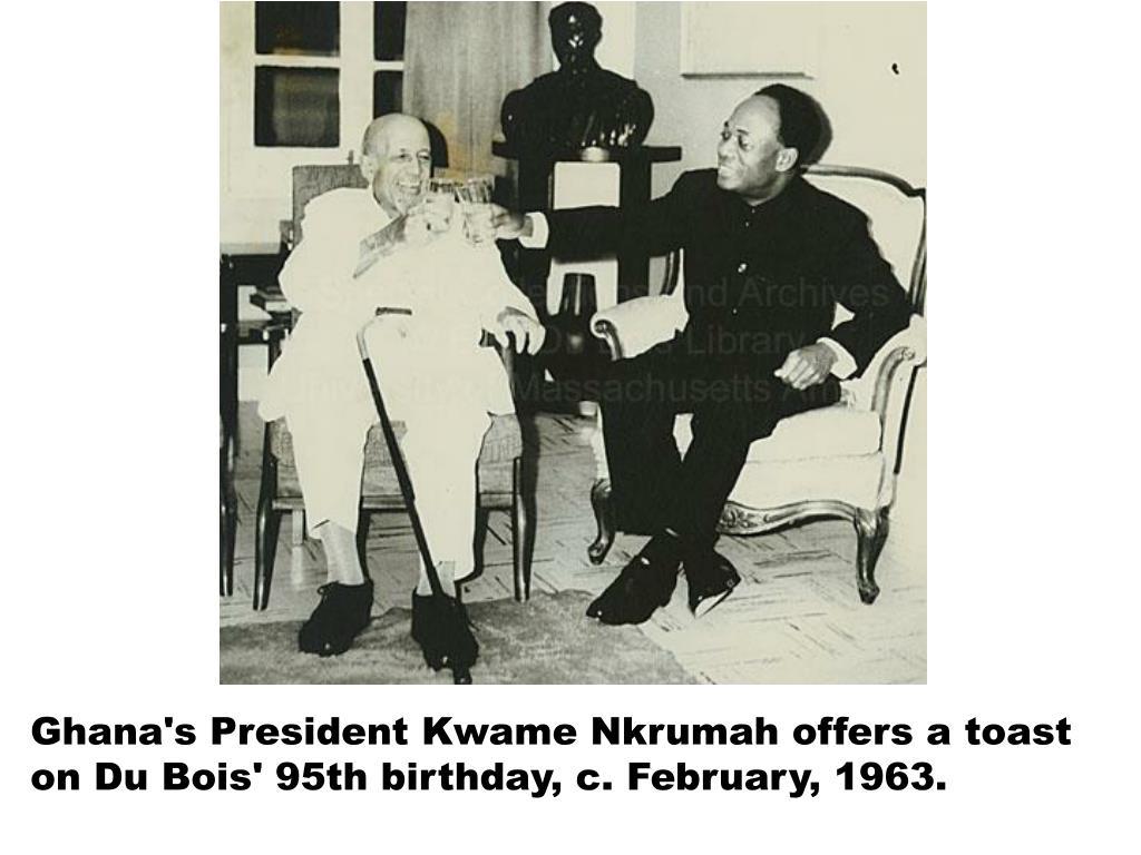 Ghana's President Kwame Nkrumah offers a toast on Du Bois' 95th birthday, c. February, 1963.