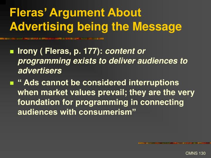 Fleras' Argument About Advertising being the Message