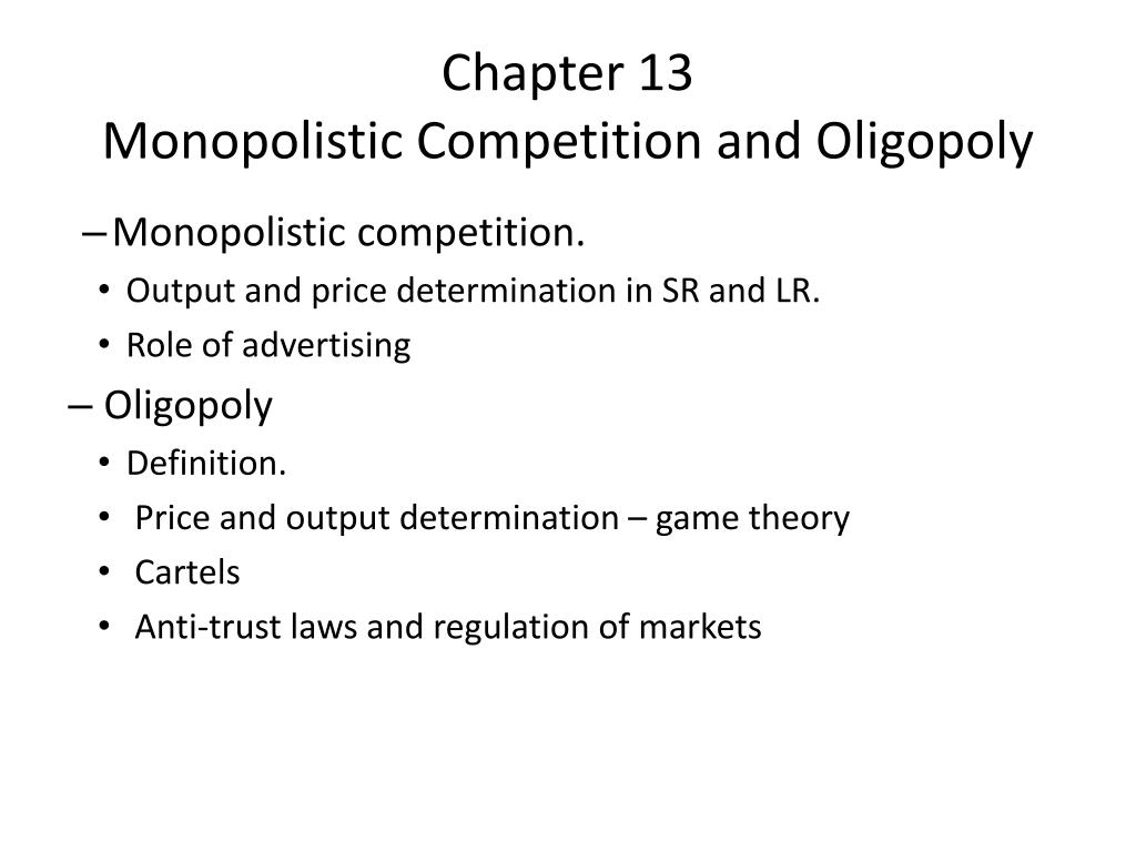 chapter 13 monopolistic competition and oligopoly l.