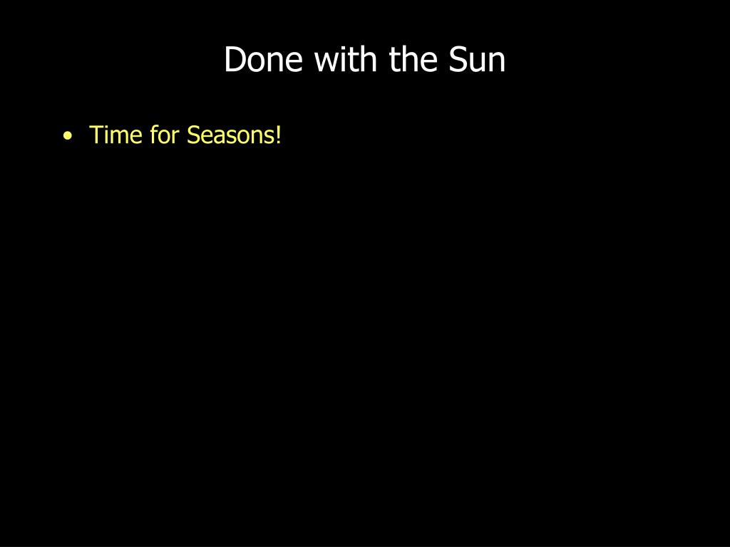 Done with the Sun