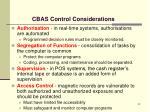 cbas control considerations