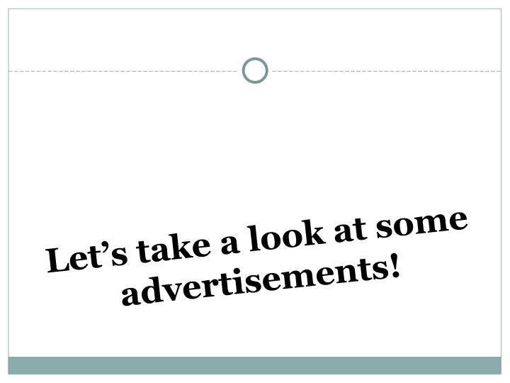 Let's take a look at some advertisements!