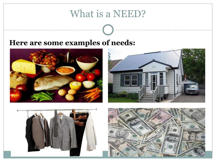 What is a NEED?