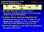 spectral equations for true function model errors