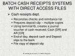 batch cash receipts systems with direct access files7