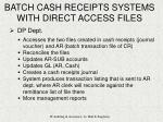 batch cash receipts systems with direct access files9