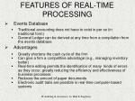 features of real time processing