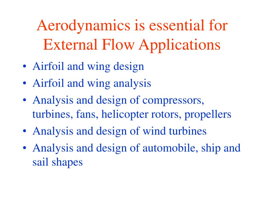 Aerodynamics is essential for External Flow Applications