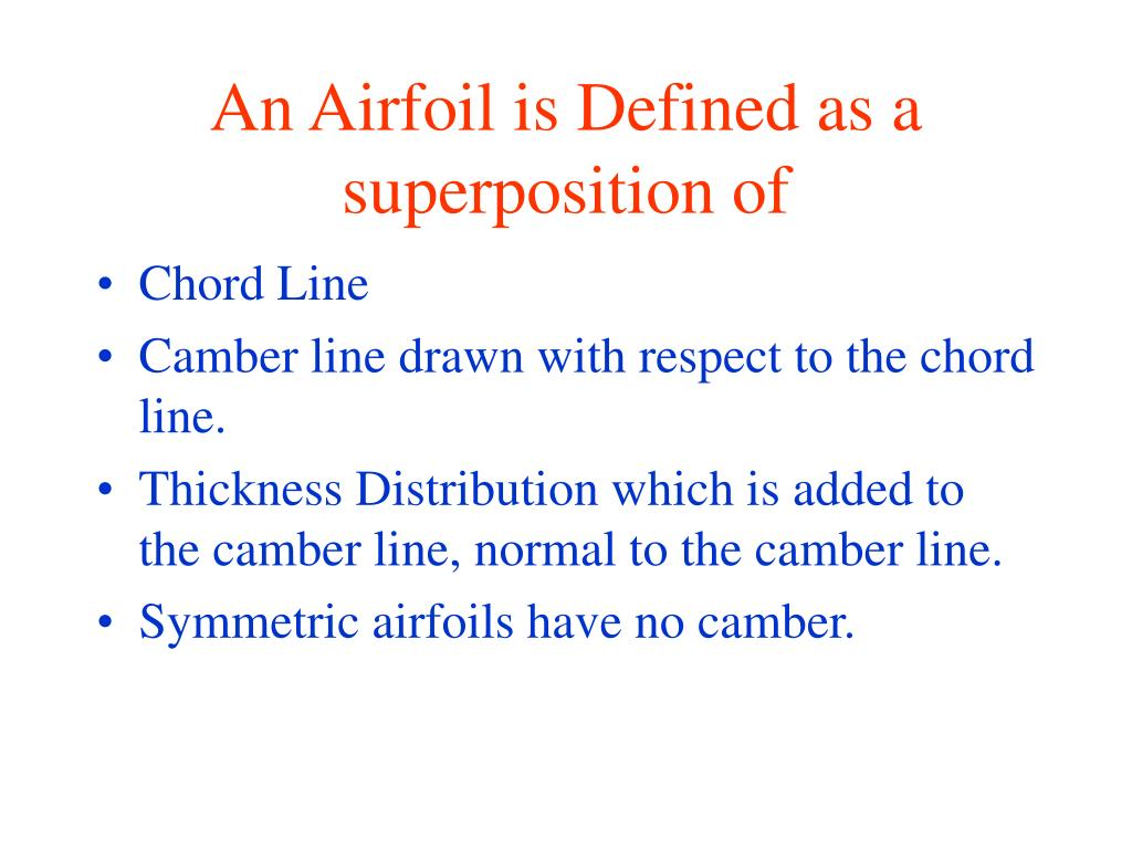 An Airfoil is Defined as a superposition of
