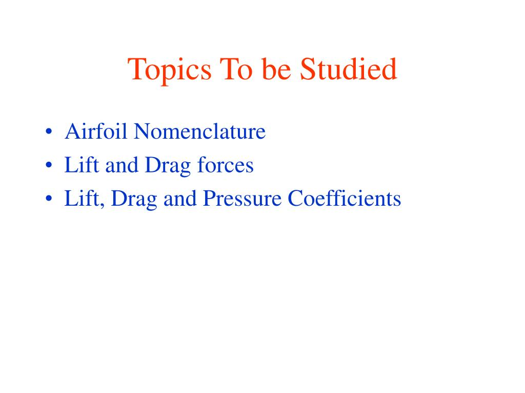 Topics To be Studied