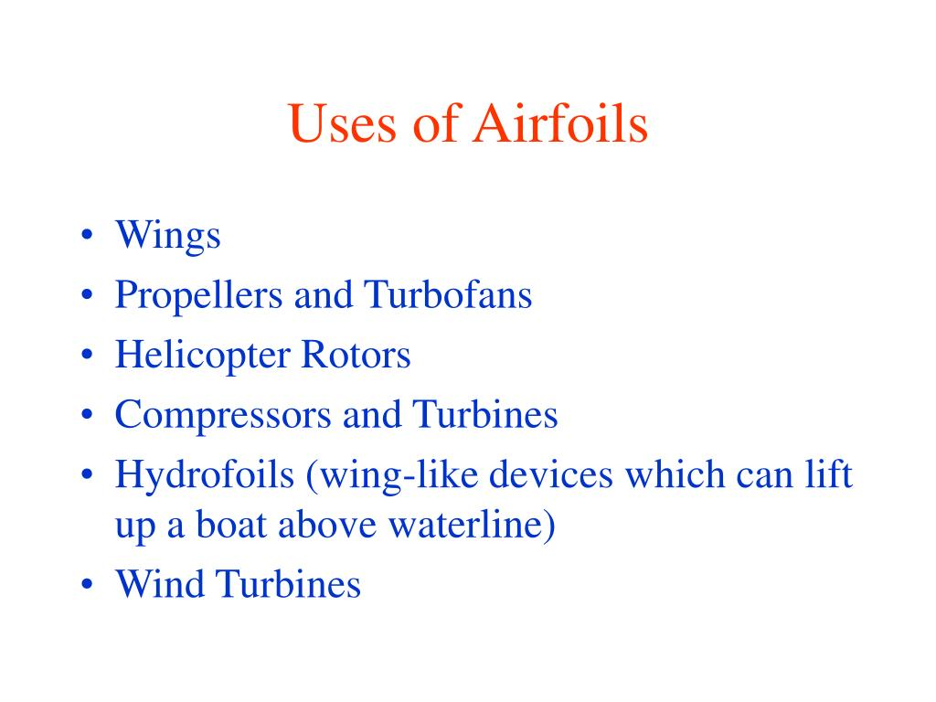 Uses of Airfoils