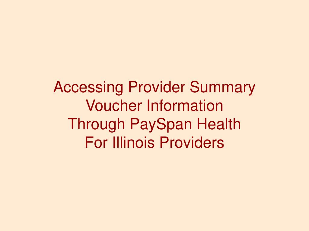 accessing provider summary voucher information through payspan health for illinois providers l.