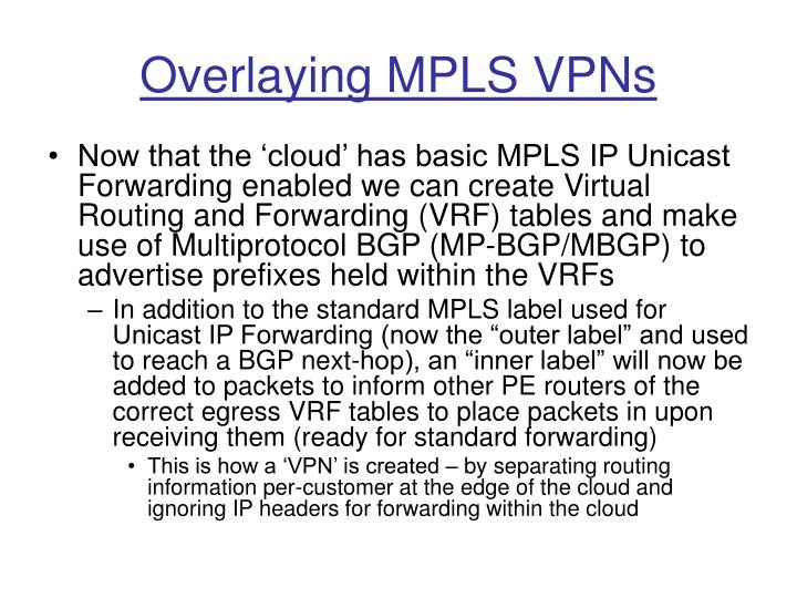 Overlaying MPLS VPNs