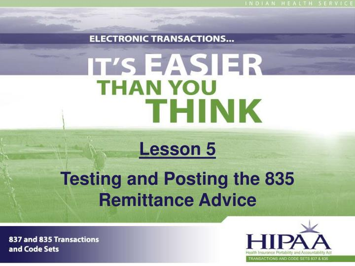 lesson 5 testing and posting the 835 remittance advice n.