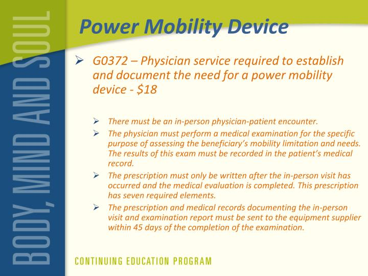 G0372 – Physician service required to establish and document the need for a power mobility device - $18