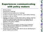 experiences communicating with policy makers6