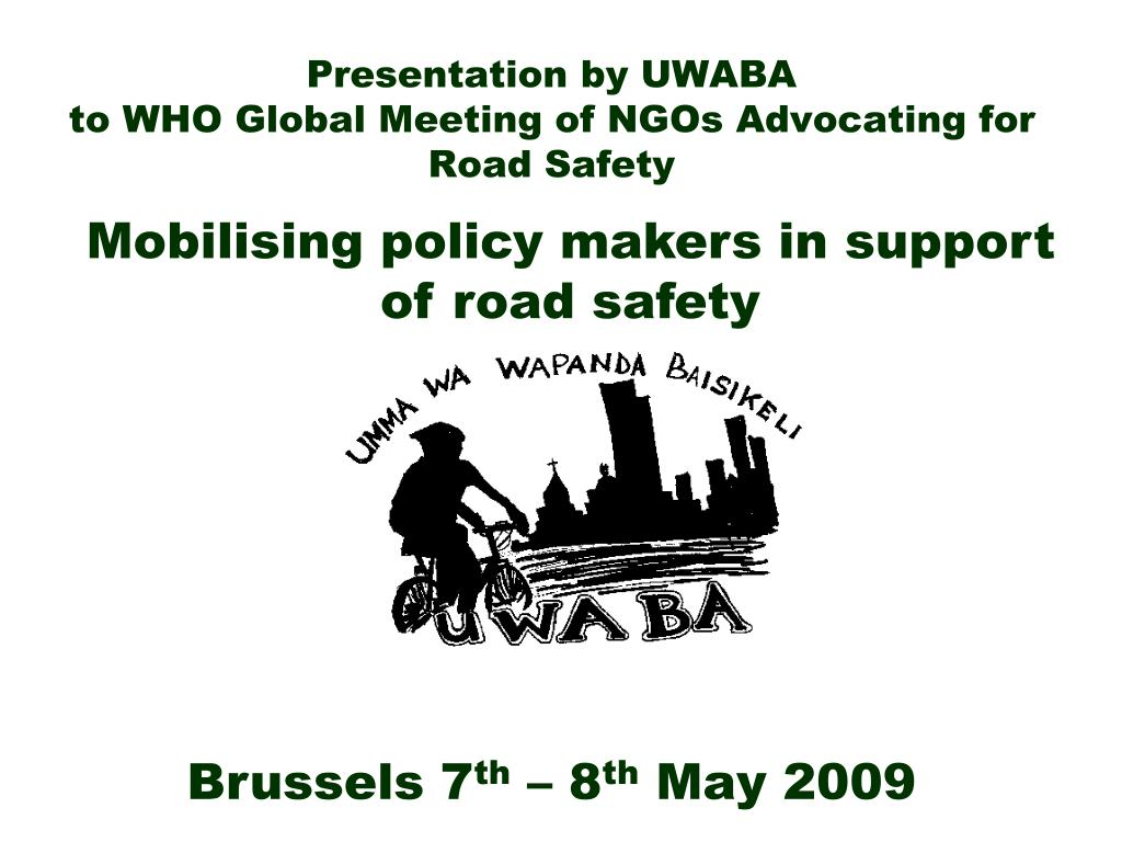 presentation by uwaba to who global meeting of ngos advocating for road safety l.