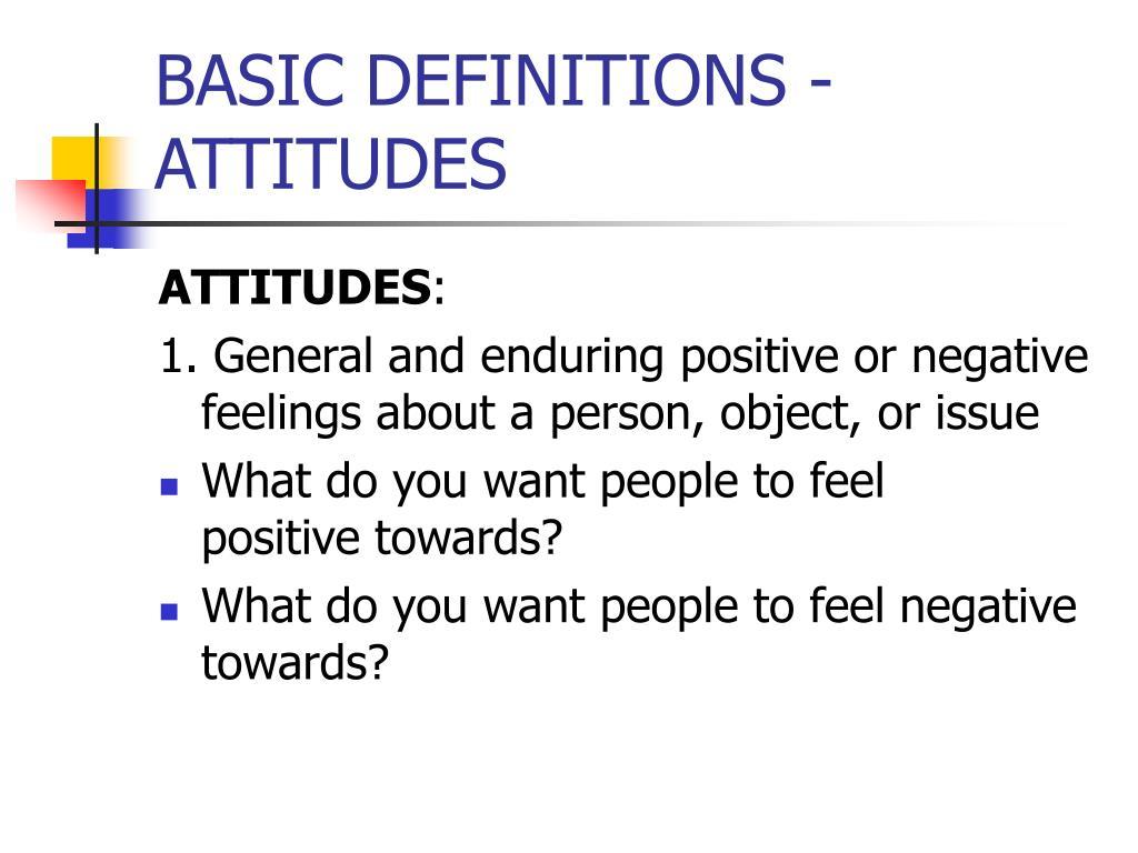 BASIC DEFINITIONS - ATTITUDES