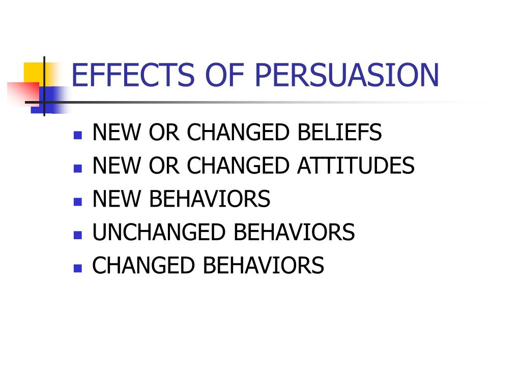 EFFECTS OF PERSUASION