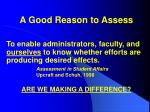 a good reason to assess