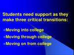 students need support as they make three critical transitions