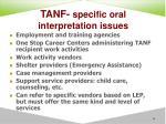 tanf specific oral interpretation issues