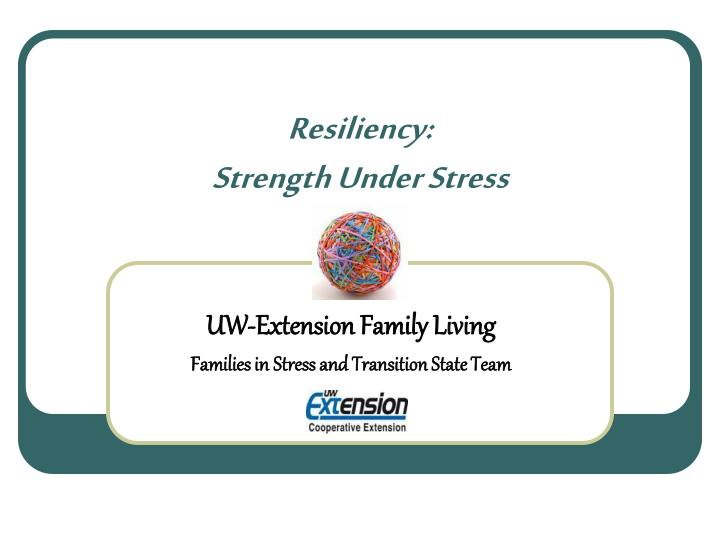 Resiliency strength under stress