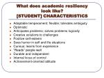 what does academic resiliency look like student characteristics
