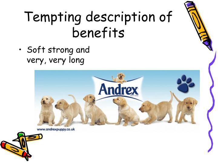Tempting description of benefits