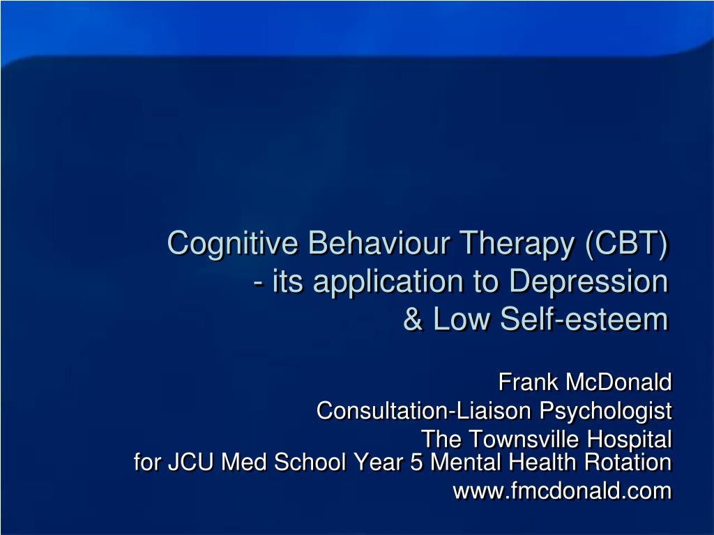 cognitive behaviour therapy cbt its application to depression low self esteem l.