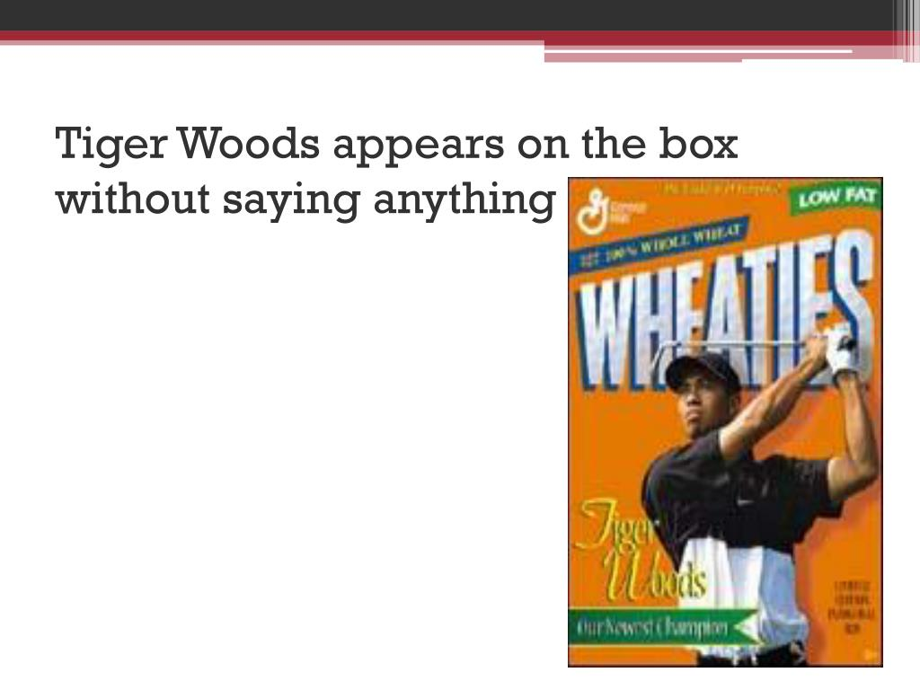 Tiger Woods appears on the box without saying anything