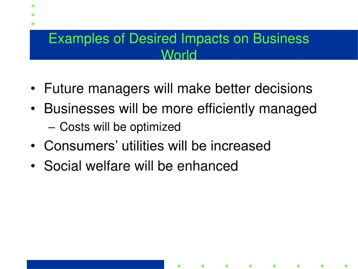 Examples of Desired Impacts on Business World