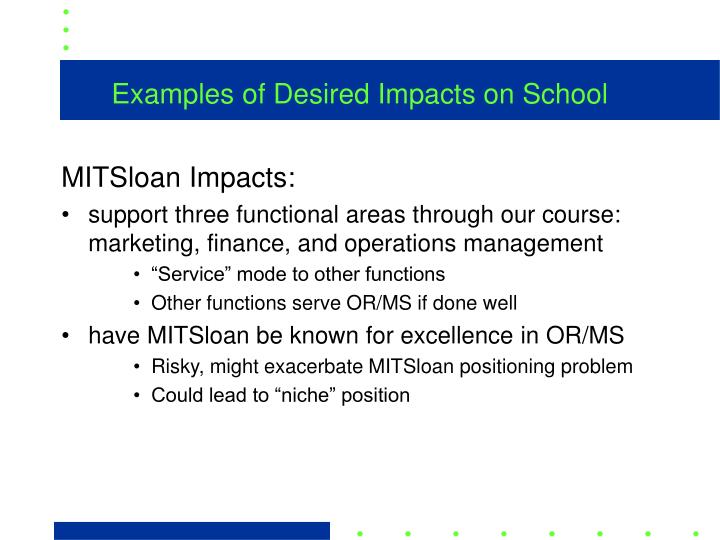 Examples of Desired Impacts on School