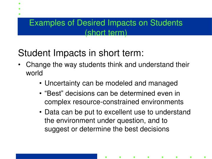 Examples of Desired Impacts on Students (short term)