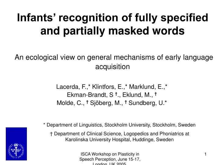 Infants' recognition of fully specified and partially masked words