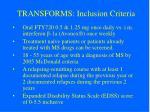transforms inclusion criteria