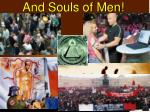 and souls of men