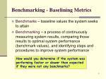 benchmarking baselining metrics